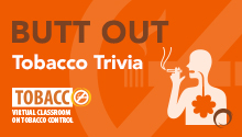 Butt Out: Tobacco Trivia